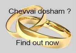 Chevvai dosham is an important marriage horoscope compatibility factor in Tamil astrology. Find out if any chevvai dosham or mangalya dosham in your jathagam.
